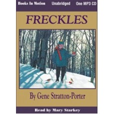 FRECKLES, download, by Gene Stratton-Porter, Read by Mary Starkey