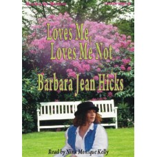 LOVES ME, LOVES ME NOT, download, by Barbara Jean Hicks, Read by Nina Monique Kelly