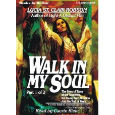 WALK IN MY SOUL PART 1 OF 2, download, by Lucia St. Clair Robson (Lucia Robson), Read by Laurie Klein