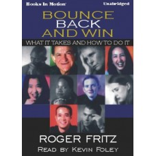 BOUNCE BACK AND WIN, download, by Roger Fritz Ph.D, Read by Kevin Foley