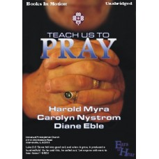EARS TO HEAR - TEACH US TO PRAY, download by Harold Myra and Carolyn Nystrom