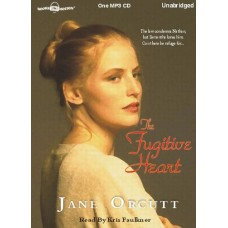 THE FUGITIVE HEART, download, by Jane Orcutt, (Hearts True Desire Series, Book 1), Read by Kris Faulkner