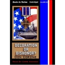 DECORATION OR DISHONOR?, download, by Don Corzine, Read by Chris Kennedy