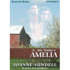 A...MY NAME'S AMELIA, download, by Joanne Sundell, Read by Kris Faulkner