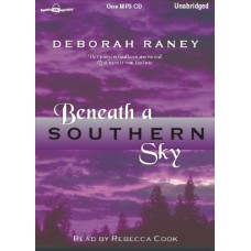BENEATH A SOUTHERN SKY, download, by Deborah Raney, (Natalie Camfield Series, Book 1), Read by Rebecca Cook