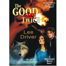 THE GOOD DIE TWICE, download, by Lee Driver, (Chase Dagger Mystery Series, Book 1), Read by Jerry Sciarrio