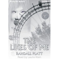 THE LIKES OF ME, download, by Randall Platt,  Read by Laurie Klein