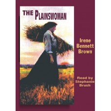 THE PLAINSWOMAN, download, by Irene Bennett Brown, Read by Stephanie Brush