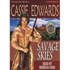 SAVAGE SKIES, download, by  Cassie Edwards, Read by Rebecca Cook