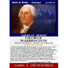 AMERICAN HEROES: GEORGE WASHINGTON, download, by James A. Crutchfield, Read by Rusty Nelson