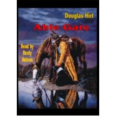 ABLE GATE, download, by Douglas Hirt, Read by Rusty Nelson
