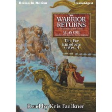 THE WARRIOR RETURNS, download, by Allan Cole, (The Far Kingdoms Series, Book 4), Read by Kris Faulkner
