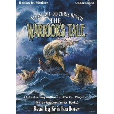 THE WARRIORS TALE, download, by Allan Cole and Chris Bunch, (The Far Kingdoms Series, Book 2), Read by Kris Faulkner