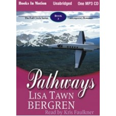 PATHWAYS, download, by Lisa Tawn Bergren, (The Full Circle Series, Book 3), Read by Kris Faulkner