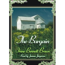 THE BARGAIN, download, by Irene Bennett Brown, Read by Janean Jorgensen