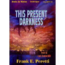 THIS PRESENT DARKNESS, download, by Frank Peretti, Read By Jack Sondericker