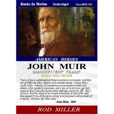 AMERICAN HEROES: JOHN MUIR, download, by Rod Miller, Read by Rusty Nelson
