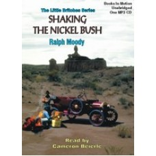 SHAKING THE NICKEL BUSH, download, by Ralph Moody, (Little Britches Series, Book 6), Read by Cameron Beierle