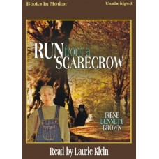 RUN FROM A SCARECROW, download, by  Irene Bennett Brown, Read by Laurie Klein