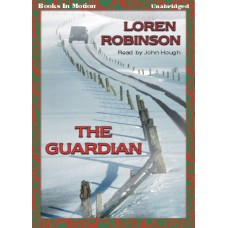 FREE DOWNLOADS - THE GUARDIAN, by Loren Robinson, Read by John Hough