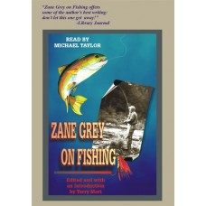 ZANE GREY ON FISHING, download, by Zane Grey, Read by Michael Taylor