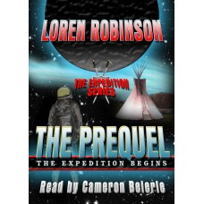 FREE DOWNLOADS - THE EXPEDITION BEGINS, by Loren Robinson, (The Expedition Series: The Prequel), Read by Cameron Beierle