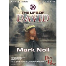 EARS TO HEAR - LIFE OF DAVID, download, by Mark Noll, Read by Mark Noll