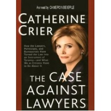 THE CASE AGAINST LAWYERS, download, by Catherine Crier, Read by Cameron Beierle