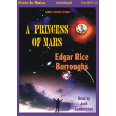 A PRINCESS OF MARS, download, by Edgar Rice Burroughs, (Mars Series, Book 1), Read by Jack Sondericker