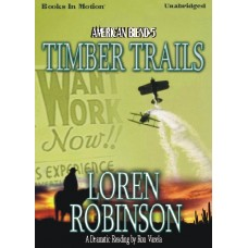 TIMBER TRAILS, download, by Loren Robinson, (American Blend Series, Book 5), Read by Ron Varela