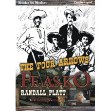 THE FOUR ARROWS FE-AS-KO, download, by Randall Platt, (Fe-As-Ko Series, Book 1), Read by Jerry Sciarrio