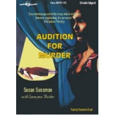 AUDITION FOR MURDER, download, by Susan Sussman and Sarajane Avidon, Read by Stephanie Brush