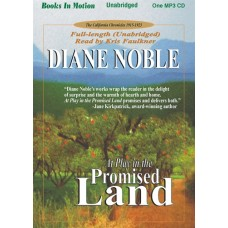 AT PLAY IN THE PROMISED LAND, download, by Diane Noble, (California Chronicles Series, Book 3), Read by Kris Faulkner