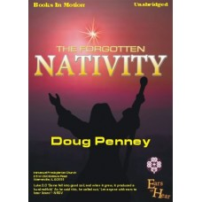 EARS TO HEAR - THE FORGOTTEN NATIVITY, download, by Doug Penney, Read by Doug Penney