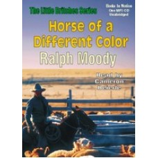 HORSE OF A DIFFERENT COLOR, download, by Ralph Moody, (Little Britches Series, Book 8), Read by Cameron Beierle