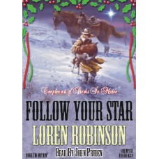 FREE DOWNLOADS - FOLLOW YOUR STAR, by Loren Robinson, Read by John Pruden