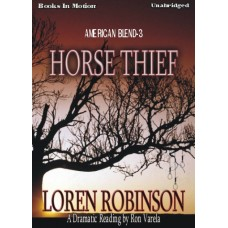 HORSE THIEF, download, by Loren Robinson, (American Blend Series, Book 3), Read by Ron Varela