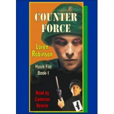 COUNTER FORCE, download, by Loren Robinson, (Hawk File Series, Book 1), Read by Cameron Beierle