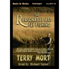 THE REASONABLE ART OF FLY FISHING, download, by Terry Mort, Read by Michael Taylor