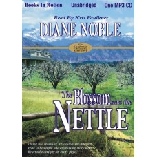 THE BLOSSOM AND THE NETTLE, download, by Diane Noble, (California Chronicles Series, Book 2), Read by Kris Faulkner