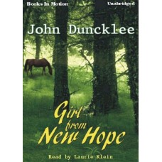 GIRL FROM NEW HOPE, download, by John Duncklee, Read by Laurie Klein