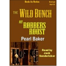 THE WILD BUNCH AT ROBBERS ROOST, download, by Pearl Baker, Read by Jack Sondericker