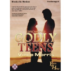 EARS TO HEAR - GROWING GODLY TEENS, download, by Vince Morris, Read by Vince Morris