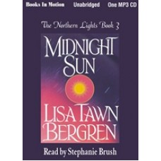 MIDNIGHT SUN, download, by Lisa Tawn Bergren, (Northern Lights Series, Book 3), Read by Stephanie Brush