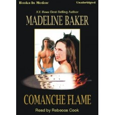 COMANCHE FLAME, download, by Madeline Baker, Read by Rebecca Cook