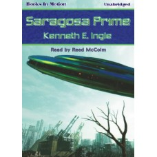 SARAGOSA PRIME, download, by Kenneth E. Ingle, Read by Reed McColm