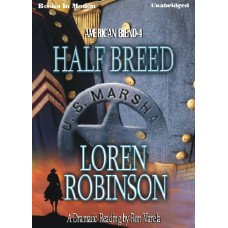 HALF BREED, download, by Loren Robinson, (American Blend Series, Book 4), Read by Ron Varela