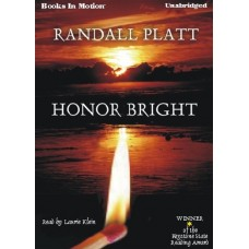 HONOR BRIGHT, download, by Randall Platt, Read by Laurie Klein