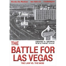 THE BATTLE FOR LAS VEGAS, (THE LAW VS THE MOB), download, by Dennis N Griffin, Read by Michael Taylor