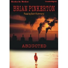 ABDUCTED, download, by Brian Pinkerton, Read by Beth Richmond